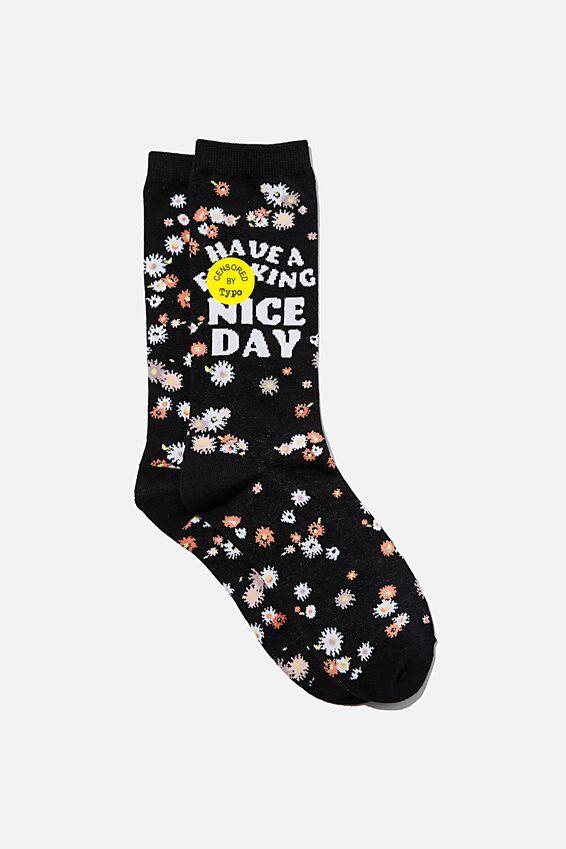 Socks, NICE F$&KING DAY!!