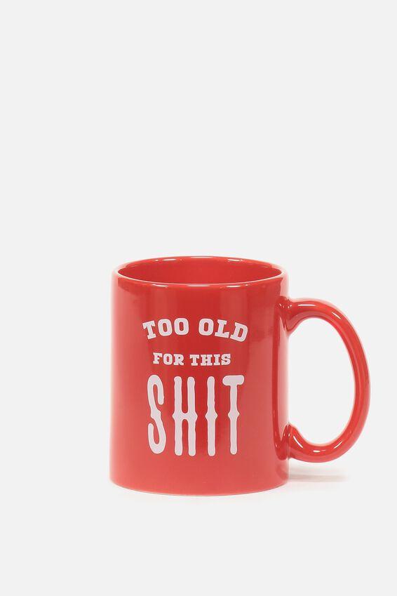 Anytime Mug, TOO OLD!