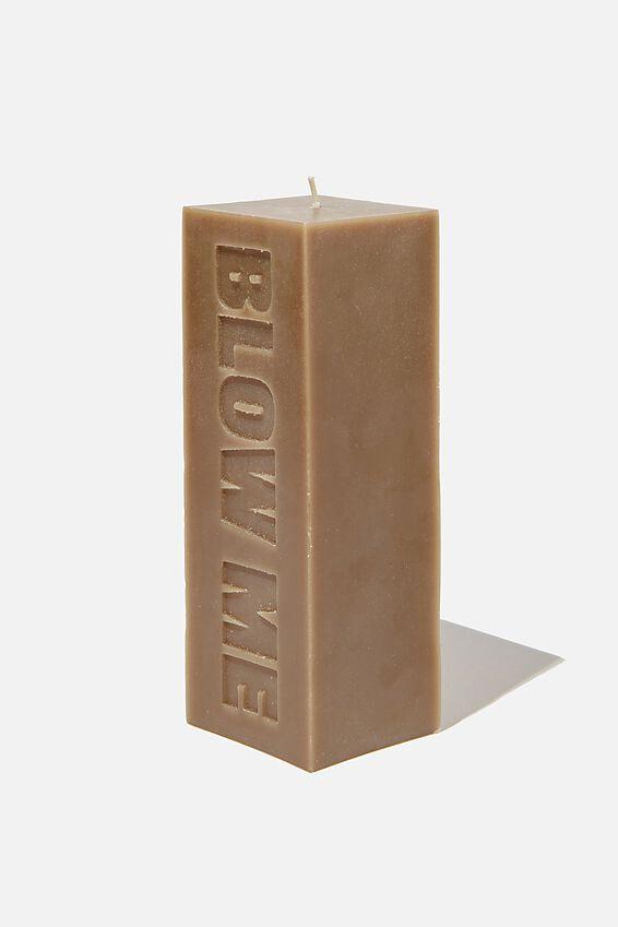 Pillar Block Candle, BLOW ME KHAKI