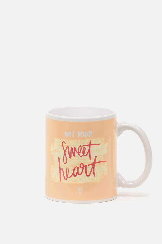 Anytime Mug, NOT YOUR SWEET HEART