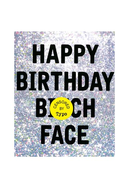 Funny Birthday Card, BITCH FACE!