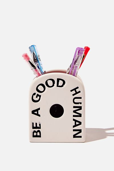 Pen Holder, BE A GOOD HUMAN