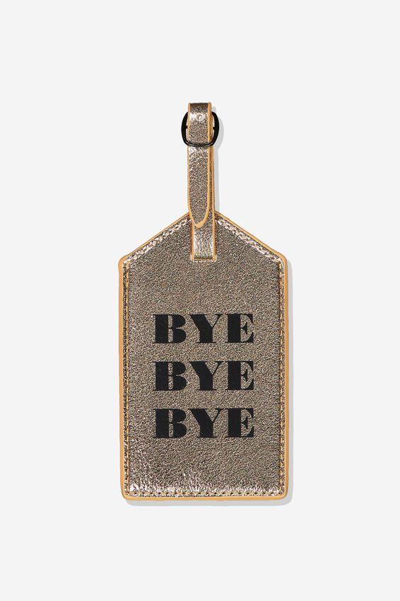 Luggage Tag, BYE BYE BYE