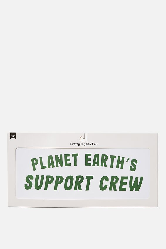 Pretty Big Sticker, SUPPORT CREW