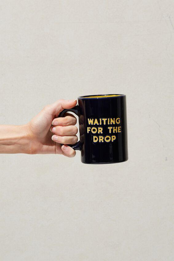 Debossed Mug, WAITING FOR THE DROP