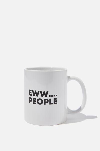 Anytime Mug, EWW PEOPLE