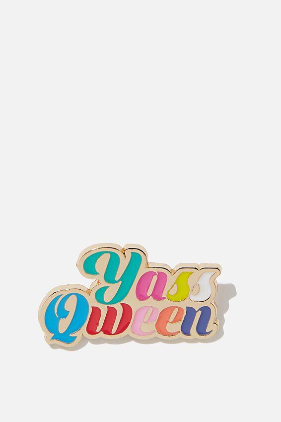 Enamel Badges, YASS QWEEN