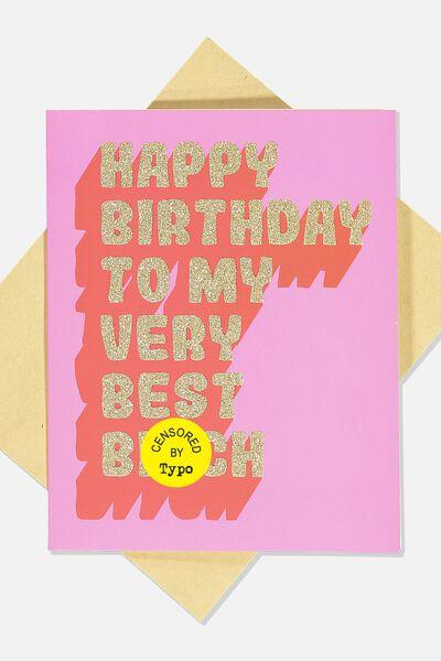 Funny Birthday Card, VERY BEST B*TCH
