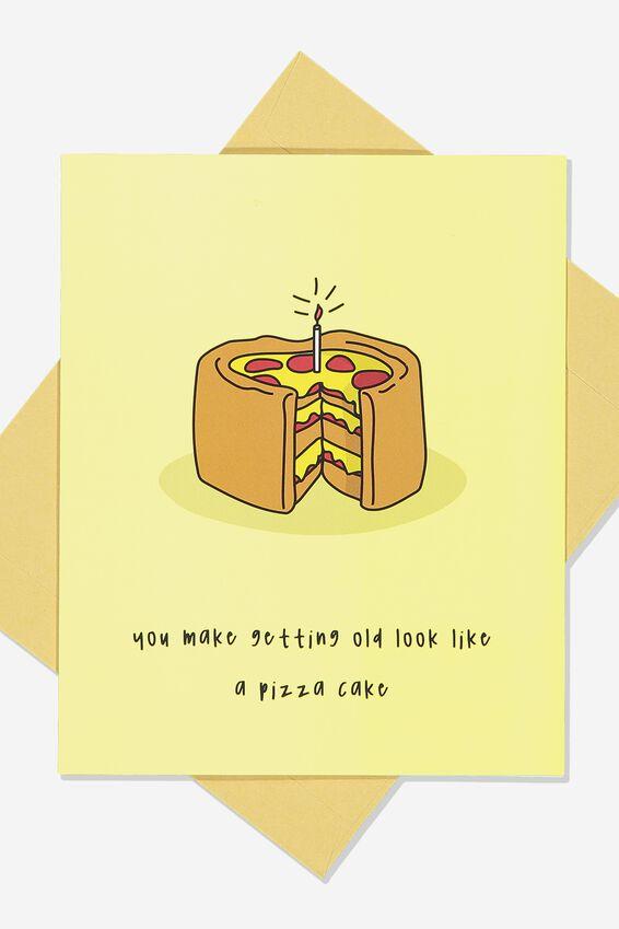 Premium Funny Birthday Card, PIZZA CAKE