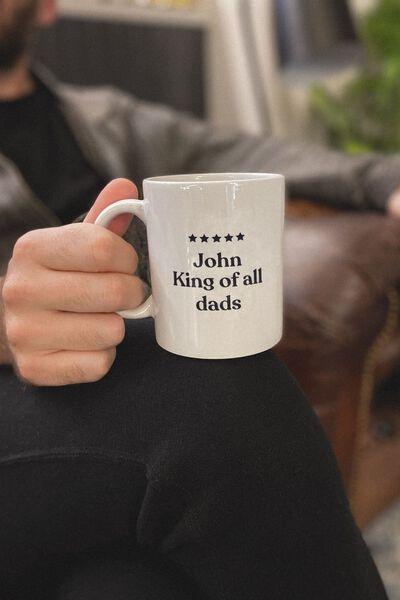 Personalised Mug, KING OF ALL DADS