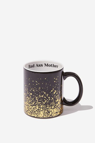 Anytime Mug, BAD ASS  MOTHER GOLD!