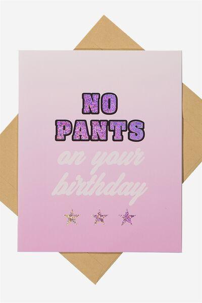Funny Birthday Card, NO PANTS