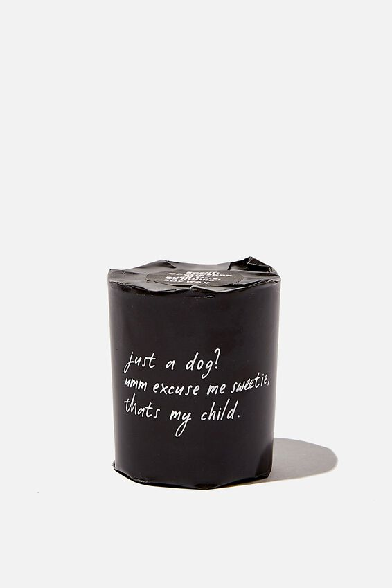 Talk To Me Candle Small, JUST A DOG