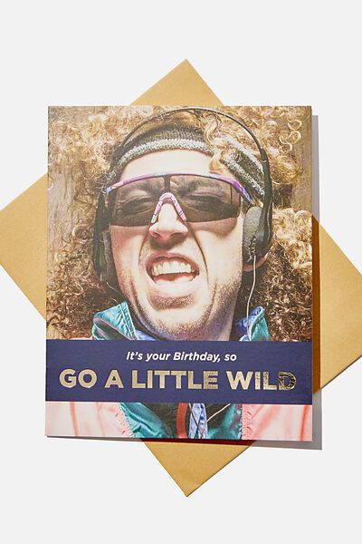 Funny Birthday Card, GO WILD MAN