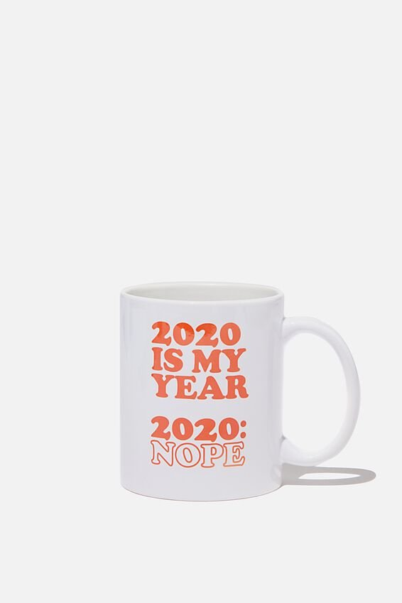 Limited Edition Anytime Mug, 2020 IS MY YEAR