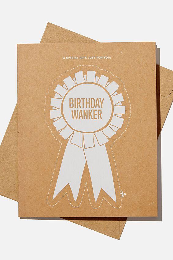 Funny Birthday Card, BIRTHDAY WANKER BADGE!