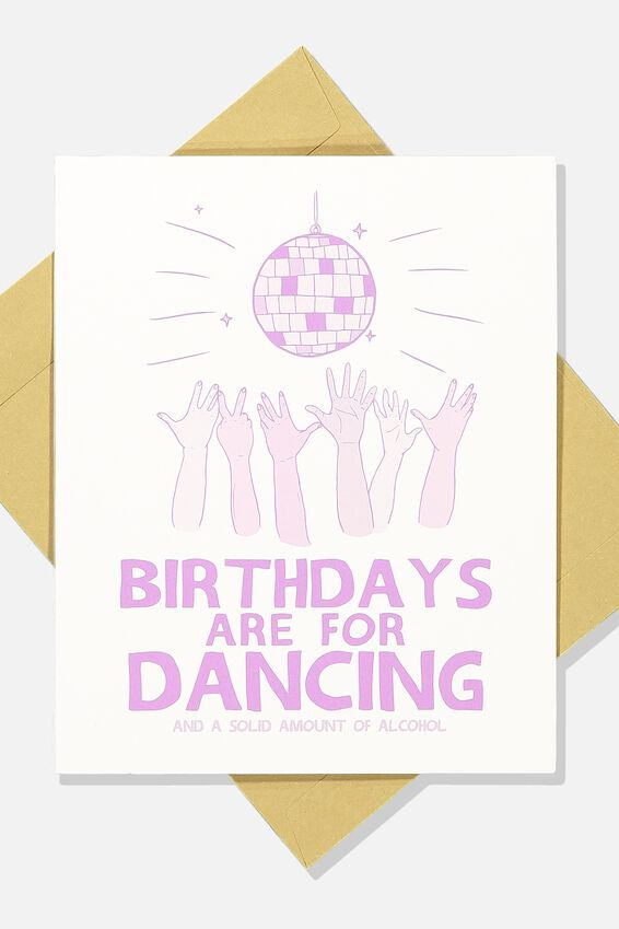 Funny Birthday Card, BIRTHDAYS ARE FOR DANCING & ALCOHOL!
