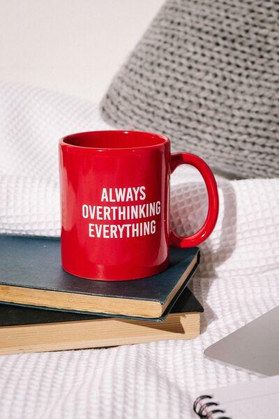 Anytime Mug, ALWAYS OVERTHINKING