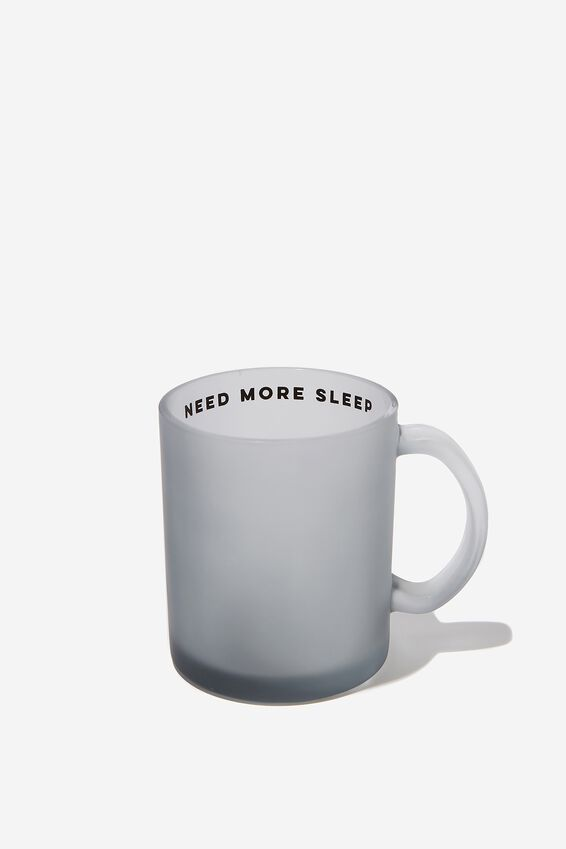 16Oz Glass Mug, NEED MORE SLEEP