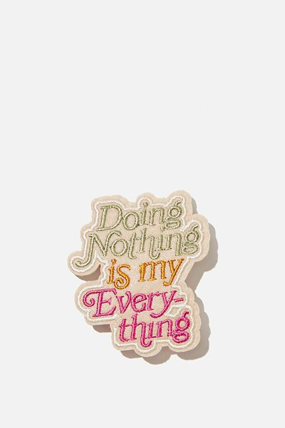 Fabric Badge, NOTHING IS EVERYTHING