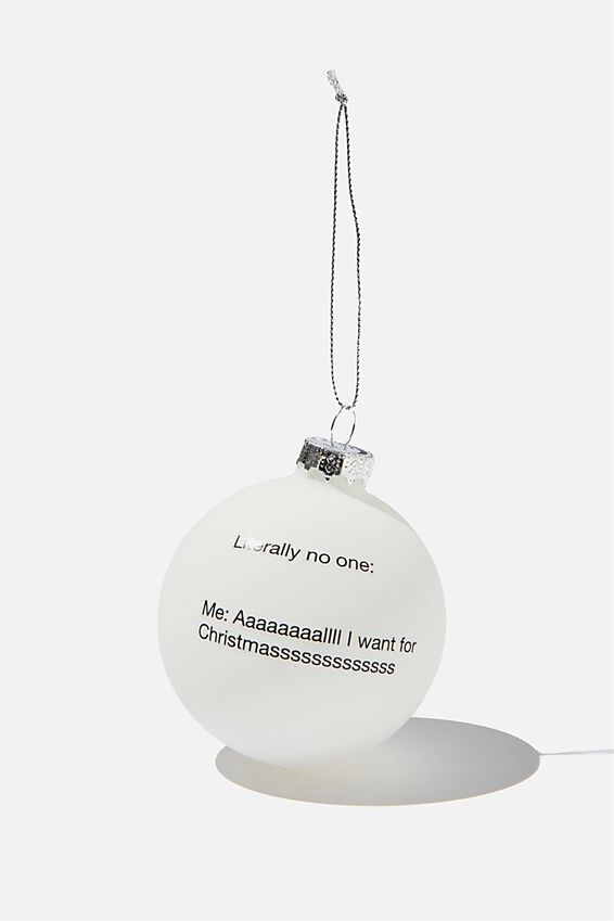 Small Glass Christmas Ornament, BAUBLE ALL I WANT