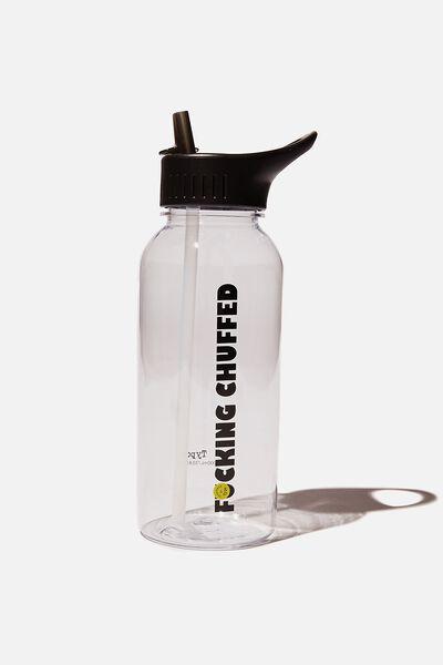 Drink It Up Bottle, RG F*CKING CHUFFED!!