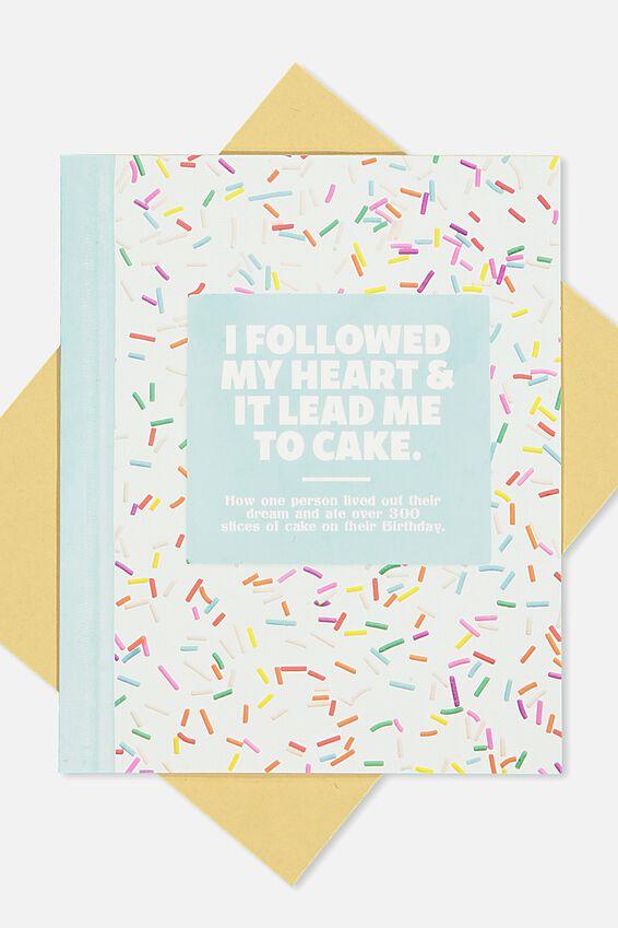 Nice Birthday Card, FOLLOWED MY HEART