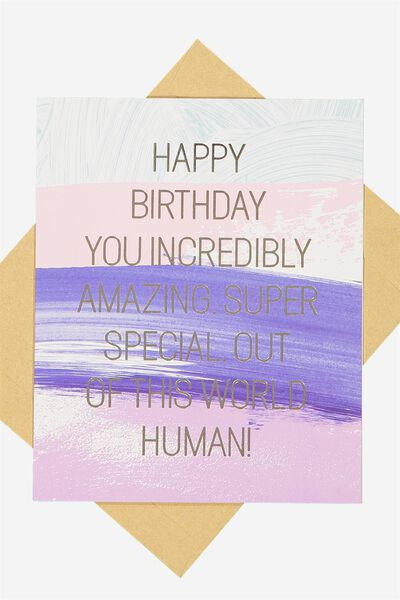 Nice Birthday Card, OUT OF THIS WORLD HUMAN