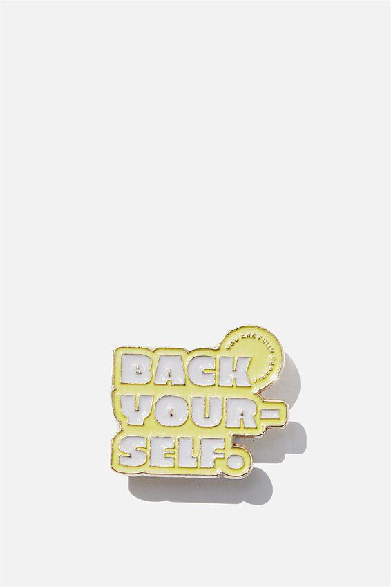 Enamel Badges, BACK YOURSELF