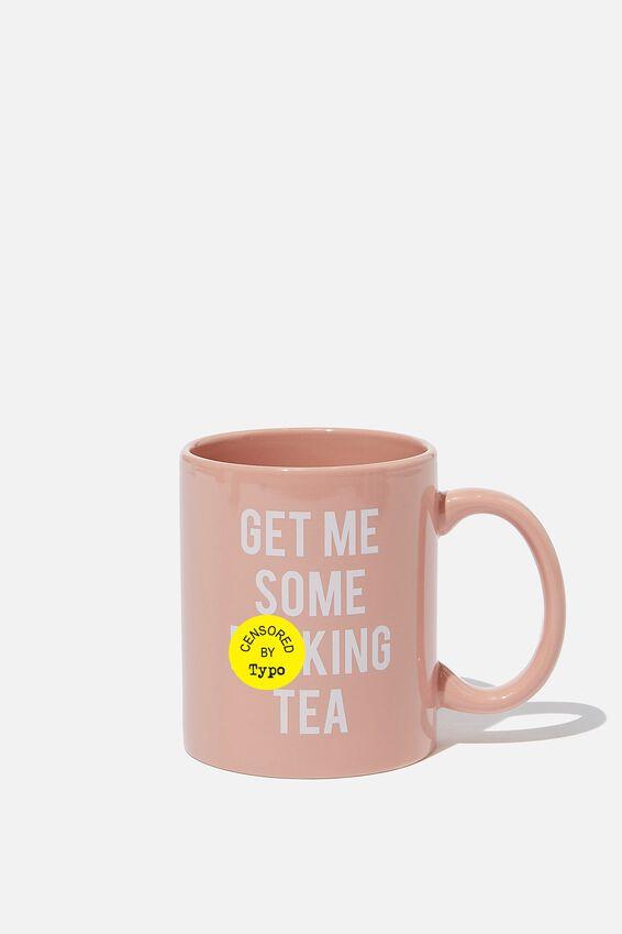 Anytime Mug, GET ME SOME TEA PINK!!