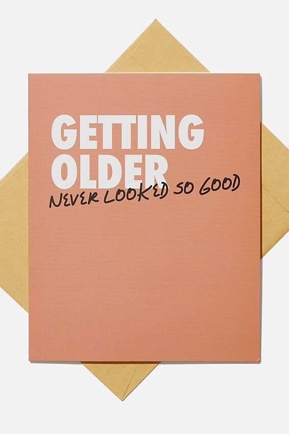 Nice Birthday Card, OLDER NEVER LOOKED SO GOOD