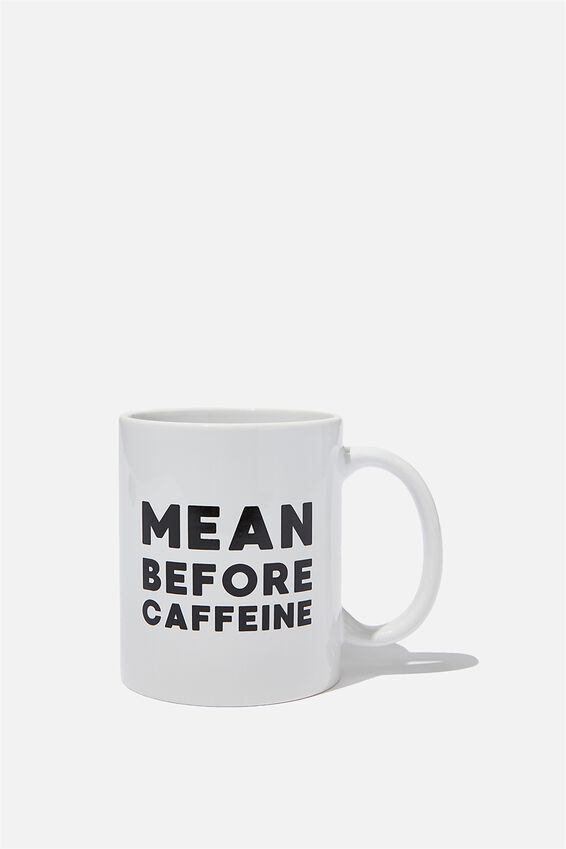 Anytime Mug, MEAN BEFORE CAFFEINE