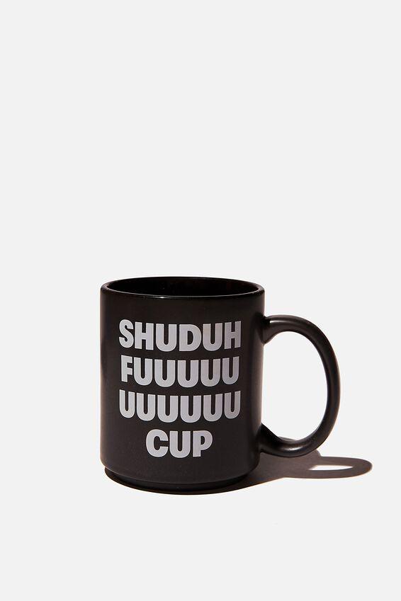 Daily Mug, SHUDUHFUUUCUP!!