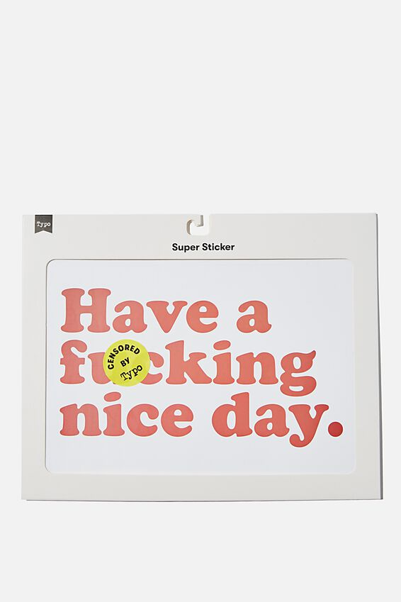 Super Sticker, HAVE A NICE DAY!!