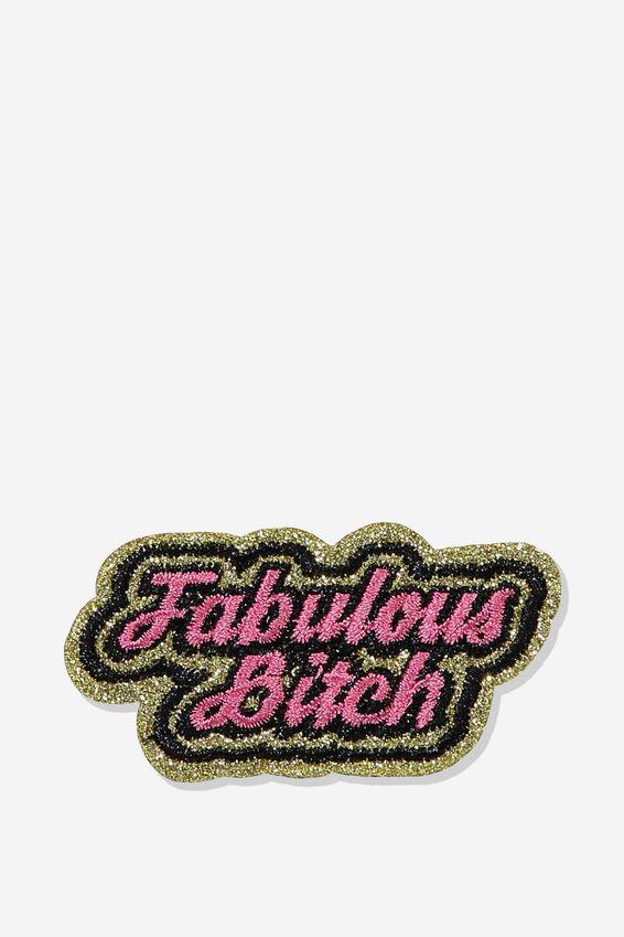 Fabric Badge, FABULOUS BITCH!