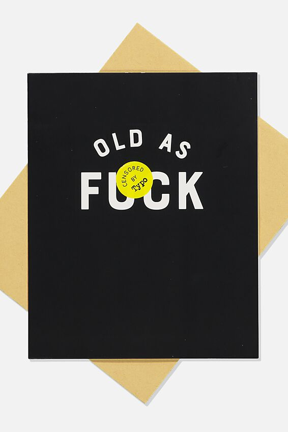 Funny Birthday Card, OLD AS F%$K!!