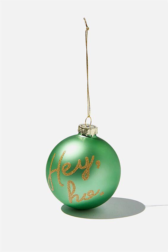 Small Glass Christmas Ornament, BAUBLE HEY HO