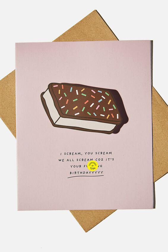 Premium Funny Birthday Card, I SCREAM F*CKING BIRTHDAY BOBBLE!!