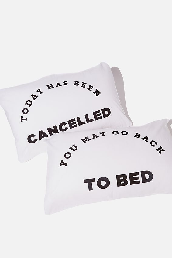 Novelty Pillow Cases Set Of 2, TODAY HAS BEEN CANCELLED