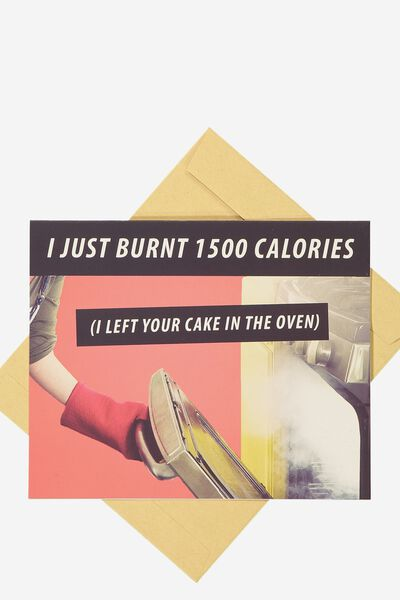 Funny Birthday Card, BURNT 1500 CALORIES