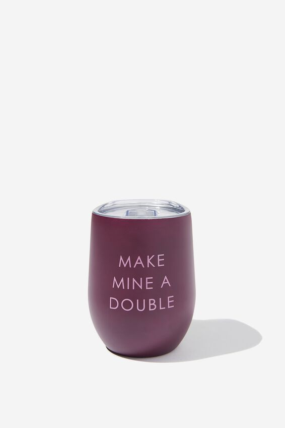 Metal Travel Tumbler, MINE A DOUBLE
