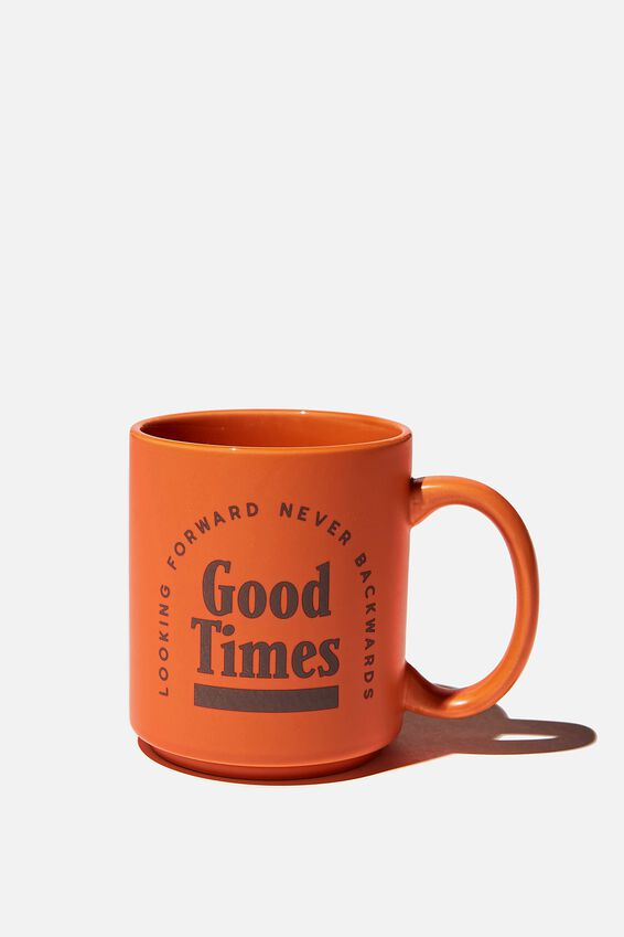 Daily Mug, GOOD TIMES
