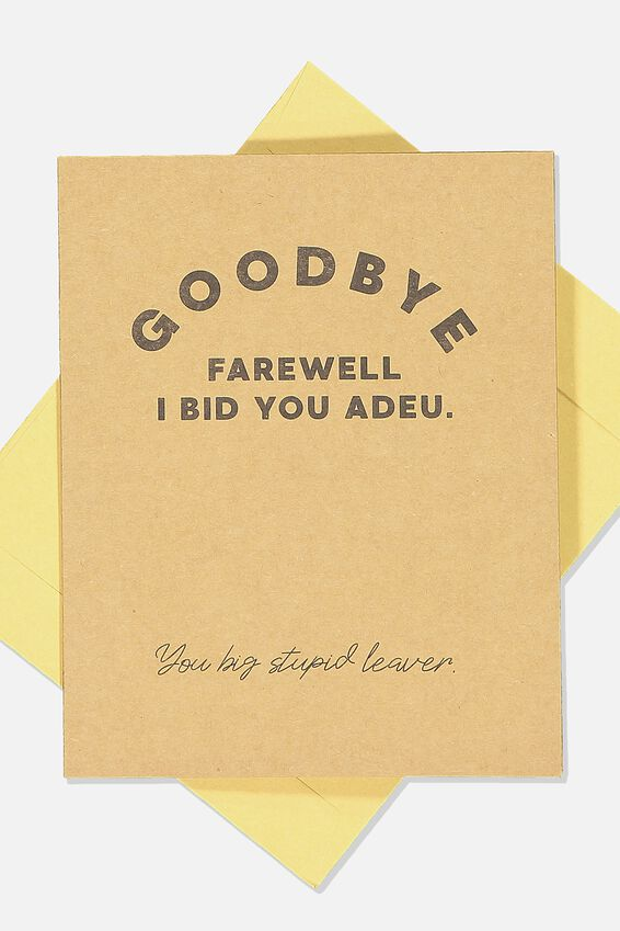 Goodbye Card, GOODBYE STUPID LEAVER