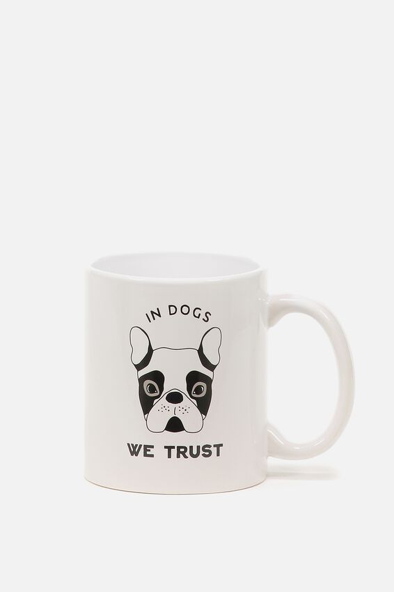 Anytime Mug, IN DOGS WE TRUST