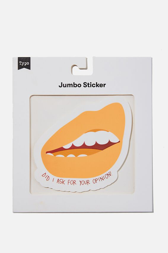 Jumbo Sticker, DID I ASK FOR YOUR OPINION