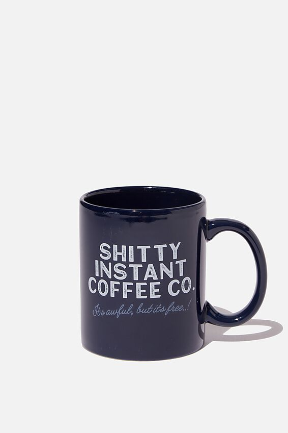 Anytime Mug, SH*TTY INSTANT COFFEE!