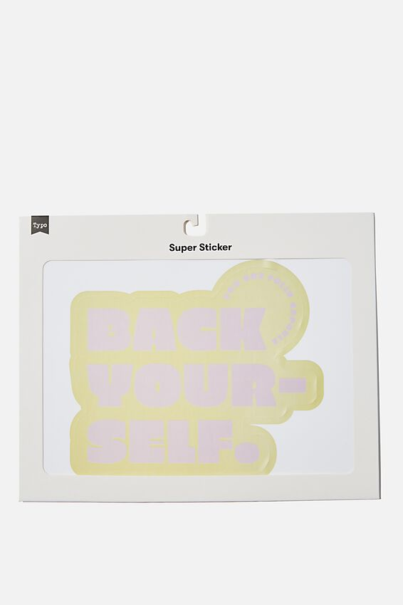 Super Sticker, BACK YOURSELF