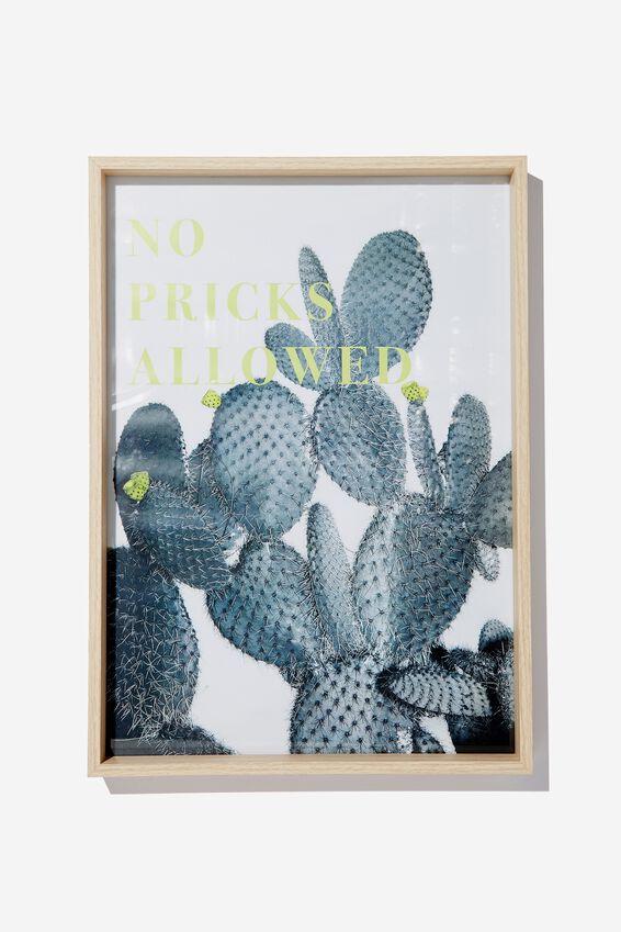 A3 Framed Print, NO PRICKS ALLOWED
