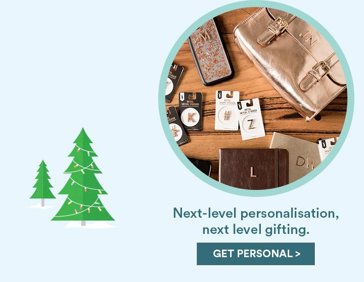 Next level personalisation, next level gifting. Shop Personalisation and get personal!